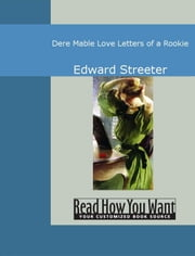 Dere Mable: Love Letters Of A Rookie ebook by Edward Streeter