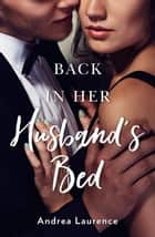 Back In Her Husband's Bed ebook by Andrea Laurence