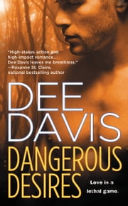 Dangerous Desires ebook by Dee Davis