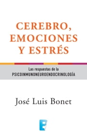Cerebro, emociones y estrés ebook by Kobo.Web.Store.Products.Fields.ContributorFieldViewModel