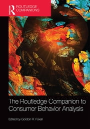 The Routledge Companion to Consumer Behavior Analysis ebook by Gordon R. Foxall