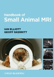 Handbook of Small Animal MRI ebook by Ian Elliott, Geoff Skerritt