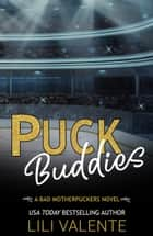 Puck Buddies ebook by Lili Valente