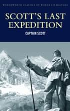 Scott's Last Expedition ebook by Robert Falcon Scott, Beau Riffenburgh, Tom Griffith