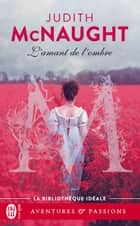 L'amant de l'ombre eBook by Judith McNaught, Martine Fages