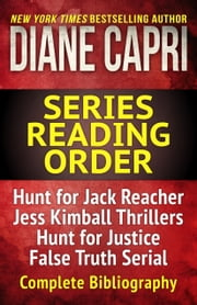 The Diane Capri Series Reading Order Checklist - The Hunt for Jack Reacher Series Thrillers, Jess Kimball Thrillers, Judge Willa Carson Mysteries, Jenny Lane Thrillers, Jordan Fox Thrillers, Chronological Bibliography ebook by Diane Capri
