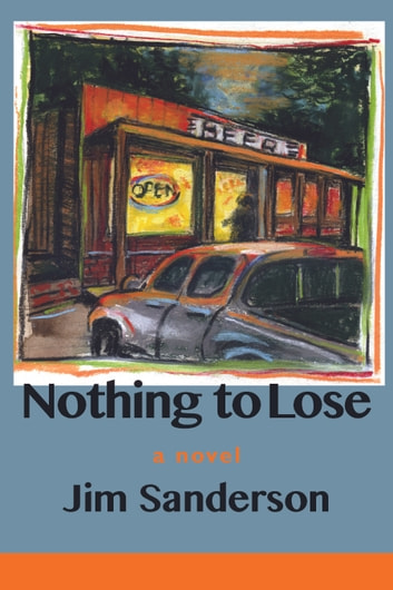 Nothing to Lose ebook by Jim Sanderson