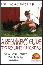Chickens Are Livestock, Too: A beginner's guide to raising chickens ebook by Darla Noble