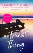 The Truest Thing - Fall in love with the addictive world of Hart's Boardwalk ebook by Samantha Young