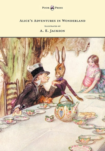 Alice's Adventures in Wonderland - Illustrated by A. E. Jackson ebook by Lewis Carroll