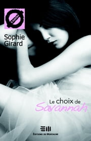 Le choix de Savannah 04 ebook by Sophie Girard