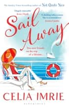 Sail Away ebook by Celia Imrie