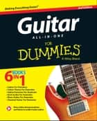 Guitar All-In-One For Dummies ebook by Hal Leonard Corporation, Jon Chappell, Mark Phillips,...