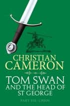 Tom Swan and the Head of St George Part Six: Chios ebook by