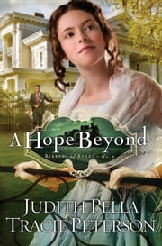 Hope Beyond, A (Ribbons of Steel Book #2) ebook by Judith Pella, Tracie Peterson