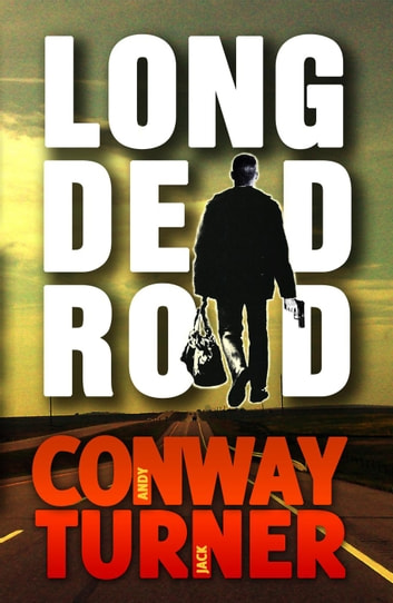 Long Dead Road ebook by Andy Conway,Jack Turner