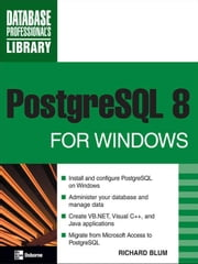 PostgreSQL 8 for Windows ebook by Blum, Richard