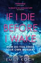 If I Die Before I Wake ebook by Emily Koch