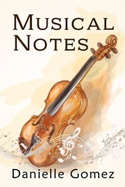 Musical Notes ebook by Danielle Gomez