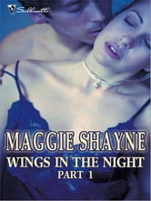 Wings in the Night part 1 - Twilight Phantasies\Twilight Memories\Twilight Illusions\Beyond Twilight\Born in Twilight\Twilight Vows ebook by Maggie Shayne