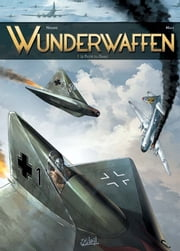Wunderwaffen T01 - Le pilote du diable ebook by Richard D. Nolane,Maza