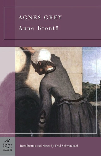 Agnes Grey (Barnes & Noble Classics Series) ebook by Anne Bronte,Fred Schwarzbach