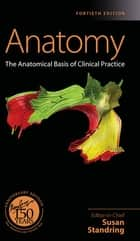 Gray's Anatomy E-Book - The Anatomical Basis of Clinical Practice eBook by Susan Standring, PhD, DSc,...