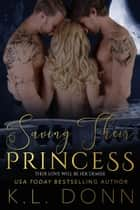 Saving Their Princess ebook by
