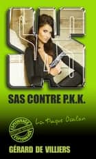 SAS 135 SAS contre PKK ebook by Gérard de Villiers
