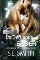 Un Défi pour Saber - L'Alliance, Tome 4 ebook by S.E. Smith