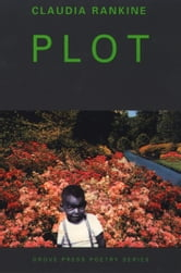 Plot ebook by Claudia Rankine