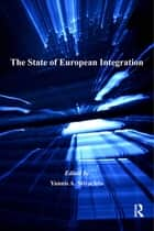 The State of European Integration ebook by Yannis A. Stivachtis