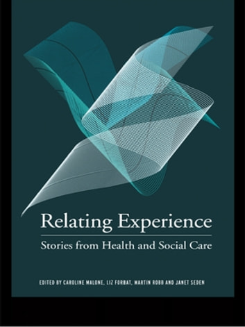 Relating Experience - Stories from Health and Social Care ebook by