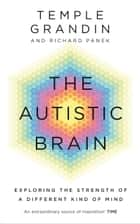 The Autistic Brain ebook by Temple Grandin, Richard Panek
