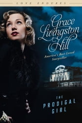 The Prodigal Girl ebook by Grace Livingston Hill