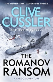 The Romanov Ransom - Fargo Adventures #9 ebook by Clive Cussler, Robin Burcell