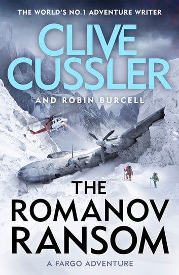 The Romanov Ransom - Fargo Adventures #9 ebook by Clive Cussler,Robin Burcell