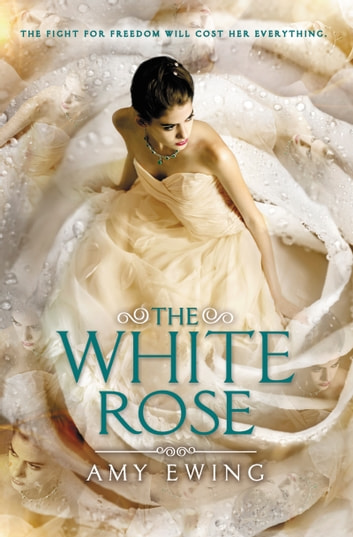 The White Rose ebook by Amy Ewing
