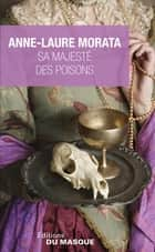 Sa Majesté des poisons ebook by Anne-Laure Morata