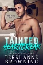 Tainted Heartbreak ebook by Terri Anne Browning