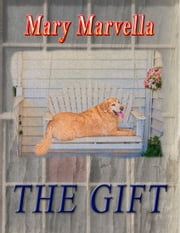 The Gift ebook by Mary Marvella