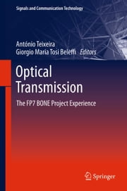 Optical Transmission - The FP7 BONE Project Experience ebook by António Teixeira,giorgio maria tosi beleffi