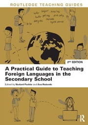 A Practical Guide to Teaching Foreign Languages in the Secondary School ebook by Norbert Pachler,Ana Redondo