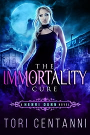 The Immortality Cure - A Henri Dunn Novel ebook by Kobo.Web.Store.Products.Fields.ContributorFieldViewModel