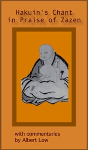 Hakuin's Chant in Praise of Zazen ebook by Albert Low