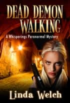 Dead Demon Walking ebook by Linda Welch