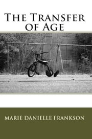 The Transfer of Age ebook by Marie Danielle Frankson