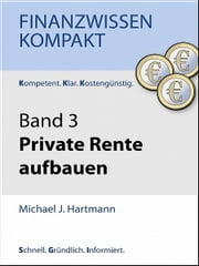 Private Rente aufbauen ebook by Michael J. Hartmann