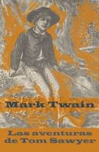 Las aventuras de Tom Sawyer (texto completo, con índice activo) ebook by Mark Twain