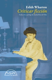 Criticar ficción ebook by Edith Wharton